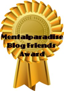 Mentalparadise Blog Friends Award